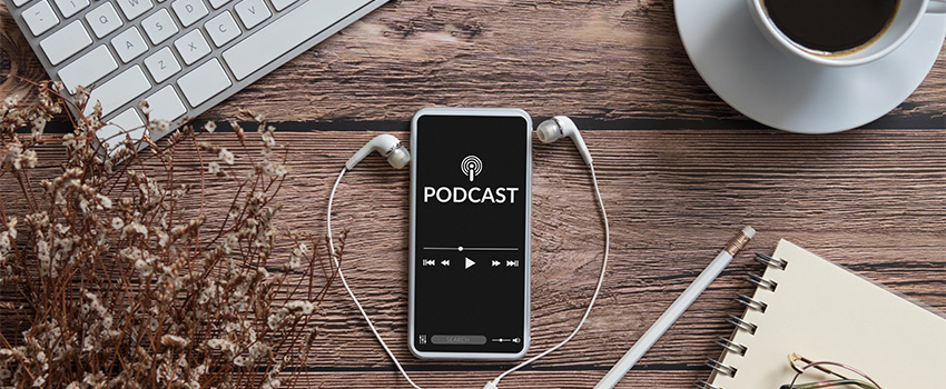 Business Podcasts: The Benefits And How To Get Started